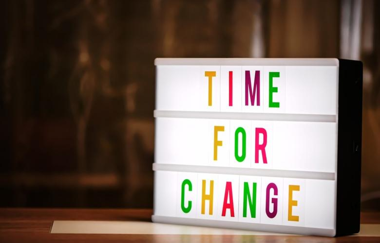 Text that reads: Time for change.
